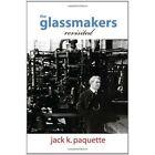 The Glassmakers Revisited Paquette Xlibris Corporation Hardback 9781450075435
