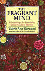 The Fragrant Mind: Aromatherapy for Personality, Mind, Mood and Emotion by Valerie Ann Worwood (Paperback, 1997)