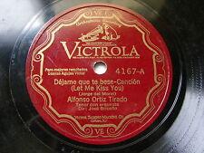 ORTIZ TIRADO Y JOSE BRICEÑO Victrola 4167 78 DEJAME QUE TE BESE / ABRE TUS OJOS