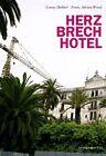 Herzbrechhotel von Franz A. Wenzl und Conny Habbel (2012, Gebundene Ausgabe)
