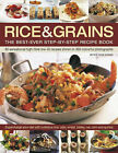 Rice and Grains: The Best-ever Step-by-step Recipe Book - 80 Sensational High-fibre Low-GI Recipes Shown in 360 Colourful Photographs by Rosie Gordon (Paperback, 2008)