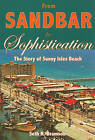 From Sandbar to Sophistication: The Story of Sunny Isles Beach by Seth H Bramson (Paperback / softback, 2007)
