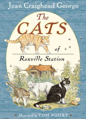 The Cats of Roxville Station by Jean Craighead George (2009, Hardcover)
