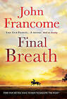 Final Breath by John Francome (Hardback, 2008)