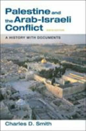 Palestine and the Arab-Israeli Conflict : A History with Documents