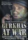 Gurkhas at War: In Their Own Words by J. P. Cross (Paperback, 2016)