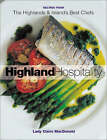 Highland Hospitality: New Recipes from the Scottish Highlands and Islands by Baroness Claire Macdonald (Hardback, 2002)