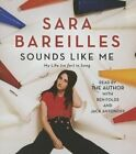Sounds Like Me: My Life (So Far) in Song by Sara Bareilles (CD-Audio, 2015)