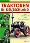 Traktoren in Deutschland - Vom Grasmäher zum Ackergiganten (2008)