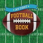 My First Football Book by Sterling Children's (Board book, 2015)