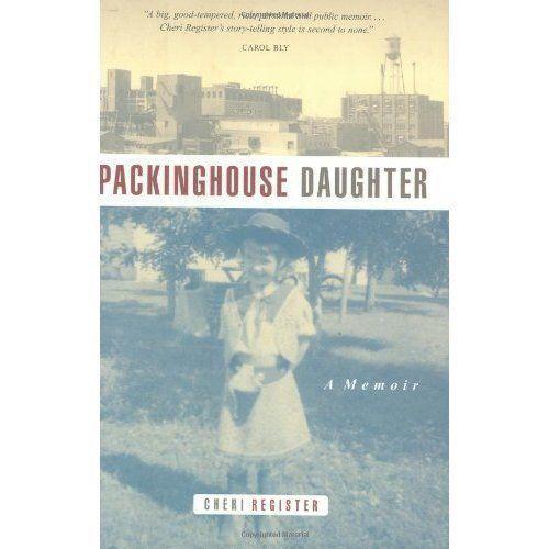 Packinghouse Daughter: A Memoir by Cheri Register (Hardback, 2000)