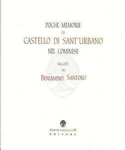 Poche-memorie-del-castello-di-Sant-039-Urbano-nel-Cominese