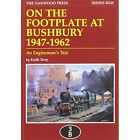 On the Footplate at Bushbury 1947-1963: An Enginemans Tale by Keith Terry (Paperback, 2006)