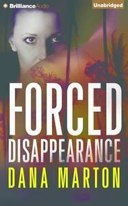 Forced Disappearance by Dana Marton (2014, CD, Unabridged)