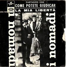 NOMADI come potete giudicar / la mia libertà 45GIRI originale1966 Cantagiro beat
