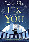 Fix You by Carrie Elks (Paperback, 2016)