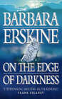 On the Edge of Darkness by Barbara Erskine (Paperback, 1999)
