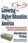 The Lowering of Higher Education in America by Jackson Toby (Paperback, 2012)