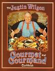 The Justin Wilson's Gourmet and Gourmand Cookbook by Justin Wilson (Hardback, 1980)