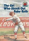 The Girl Who Struck Out Babe Ruth by Jean L S Patrick (Paperback / softback, 2000)