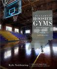 Historic Hoosier Gyms: Discovering Bygone Basketball Landmarks by Kyle Neddenriep (Paperback / softback, 2010)