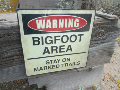 WARNING BIGFOOT AREA STAY ON  MARKED TRAILS METAL SIGN MAN CAVE GARAGE COOL ITEM
