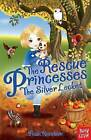 Rescue Princesses: The Silver Locket by Paula Harrison (Paperback, 2013)
