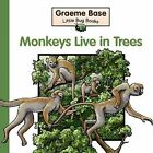 Monkeys Live in Trees by Graeme Base (Hardback, 2014)