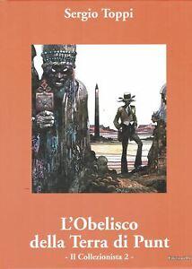 Sergio Toppi:l'Obelisco della Terra di Punt il collezionista 2 ed.Grifo FU14