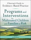Clinician's Guide to Evidence-Based Practice: Programs and Interventions for Maltreated Children and Families at Risk 5 by Judith A. Bailey, Allen Rubin and Robert I. Cottom (2011, Paperback)