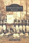 Downers Grove Revisited 9780738531953 by Montrew Dunham Paperback