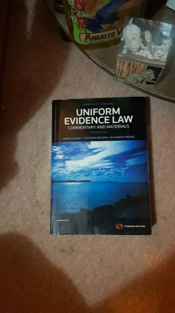 Uniform Evidence Law: Commentary and Materials (5th edition)