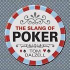 Slang of Poker by Tom Dalzell (Paperback, 2012)