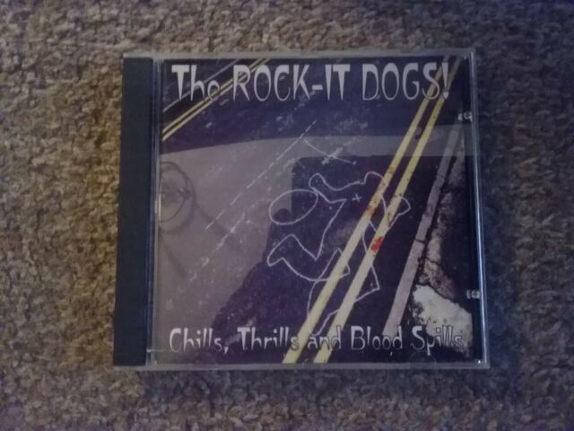 the rock it dogs chills,thrills and blood spills cd