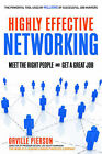 Highly Effective Networking: Meet the Right People and Get a Great Job by Orville Pierson (Paperback, 2009)