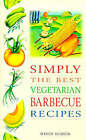 Simply the Best Vegetarian Barbecue Recipes by Wendy Hobson (Paperback, 1998)