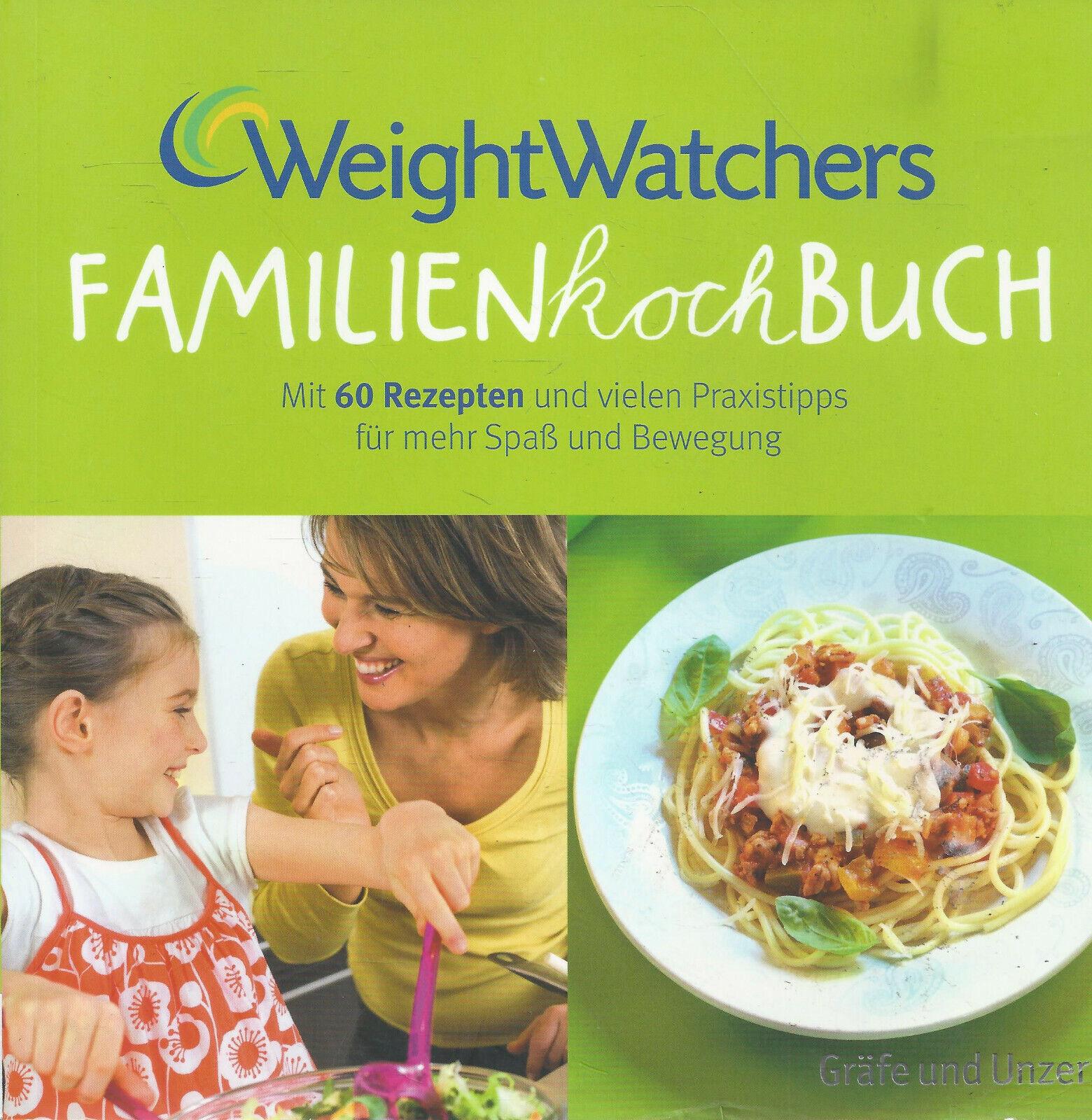 Weight Watchers Familienkochbuch - Mit 60 Rezepten und vielen Praxistipps