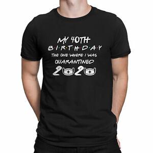 Friends Lockdown Self Isolation Tee My 30th Birthday Quarantine T-Shirt