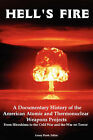 Hell's Fire: A Documentary History of the American Atomic and Thermonuclear Weapons Projects, from Hiroshima to the Cold War and Th by Red and Black Publishers (Paperback / softback, 2008)