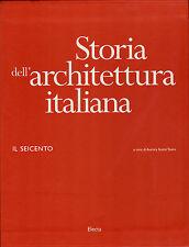 Storia dell'architettura italiana. Il Seicento. Electa. 2003. SB26