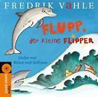 Flupp,Der Kleine Flipper von Fredrik Vahle (2012)