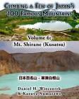 Climbing a Few of Japan's 100 Famous Mountains - Volume 6: Mt. Shirane (Kusatsu) by Daniel H Wieczorek, Kazuya Numazawa (Paperback / softback, 2014)
