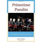 Primetime Pundits: How Cable News Covers Social Issues by Lynn Letukas (Hardback, 2014)