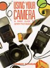 Using Your Camera : A Basic Guide to 35mm Photography by George Schaub (1990, Paperback)