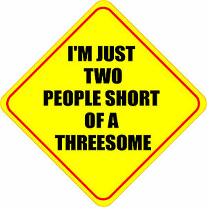 IM-JUST-2-PEOPLE-SHORT-OF-A-THREESOME-4-SEXY-STICKER