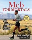 Meb for Mortals by Scott Douglas, Meb Keflezighi (Paperback, 2015)