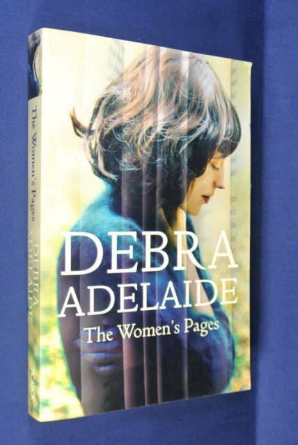 THE WOMEN'S PAGES Debra Adelaide AUSTRALIAN FICTION ABOUT WUTHERING HEIGHTS Book