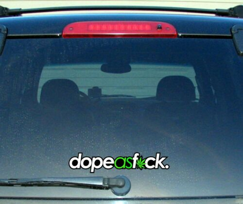 Dope As F*ck 420 Decal Sticker JDM Weed Pot Dope Funny Dank Chill DopesFBBG