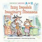 Izzy Impala's Imaginary Illnesses by Barbara deRubertis (Hardback, 2010)