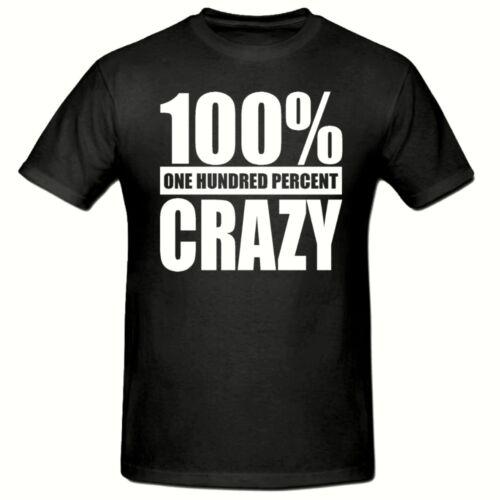 100/% CRAZY T SHIRT FUNNY NOVELTY MENS T SHIRT,SM-2XL